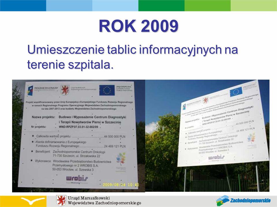 ROK 2009 Umieszczenie tablic informacyjnych na terenie szpitala.