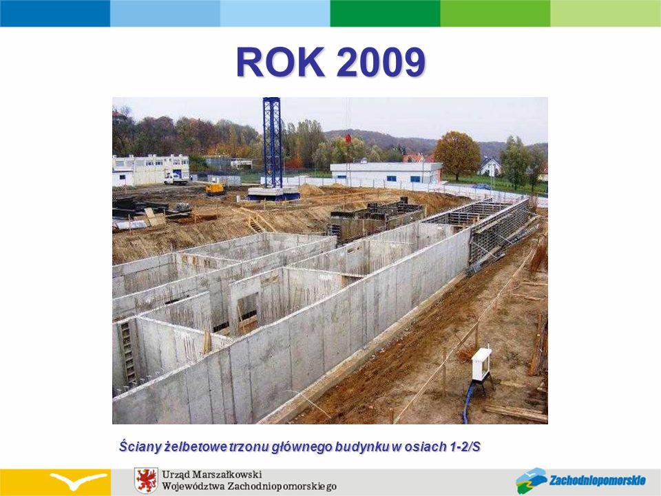 ROK 2009 Ściany żelbetowe trzonu głównego budynku w osiach 1-2/S