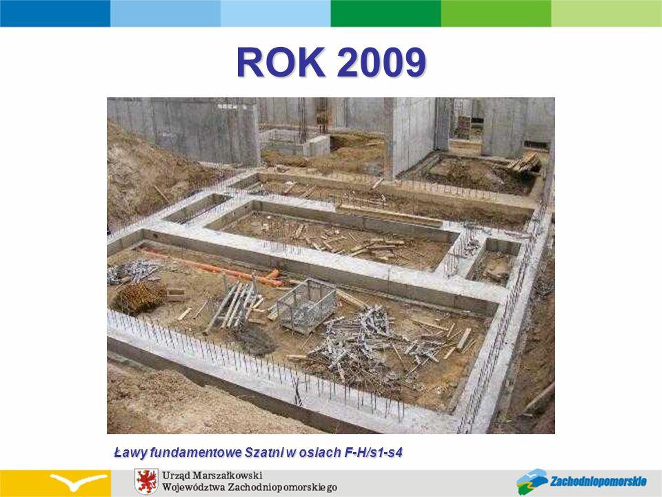 ROK 2009 Ławy fundamentowe Szatni w osiach F-H/s1-s4