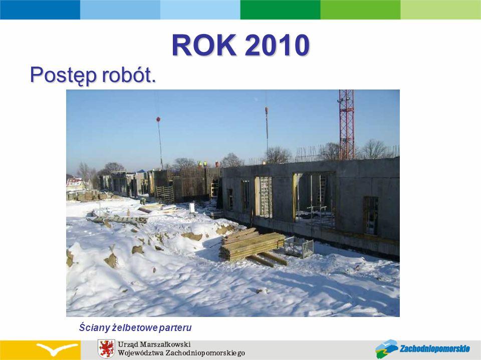 ROK 2010 Postęp robót. Ściany żelbetowe parteru
