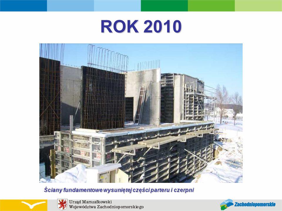 ROK 2010 Ściany fundamentowe wysuniętej części parteru i czerpni