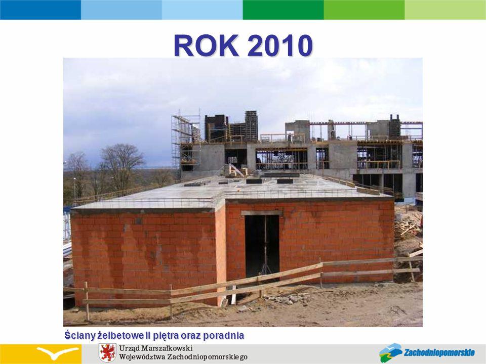 ROK 2010 Ściany żelbetowe II piętra oraz poradnia