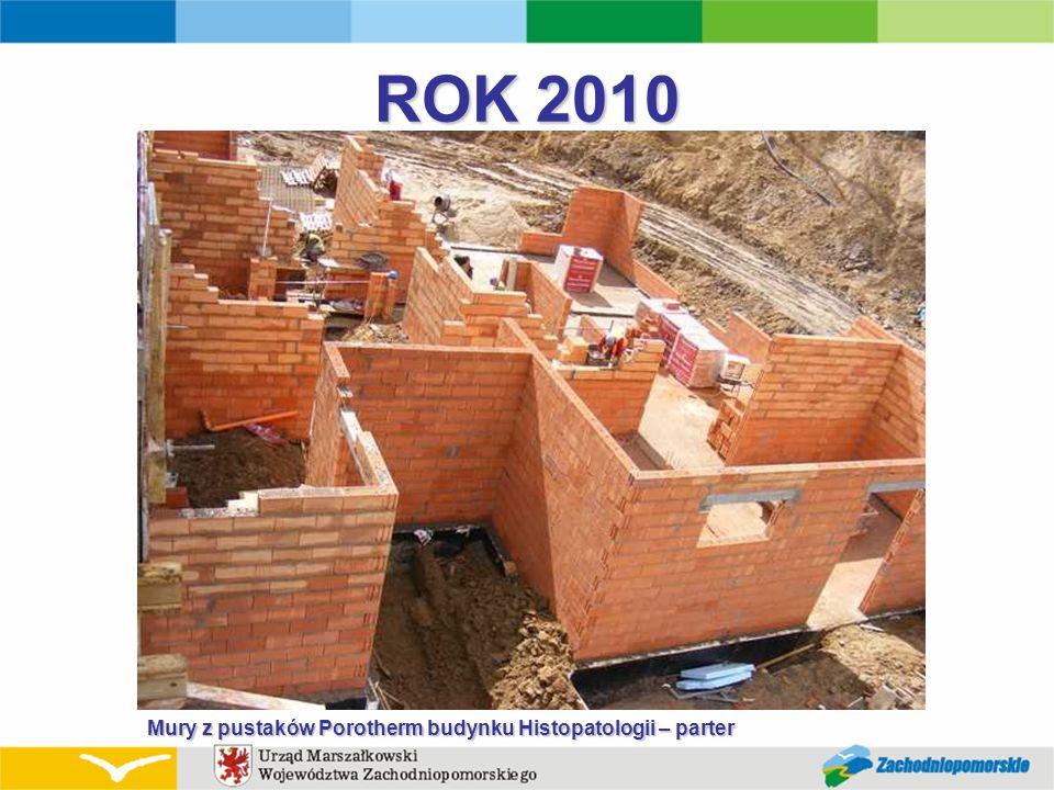 ROK 2010 Mury z pustaków Porotherm budynku Histopatologii – parter