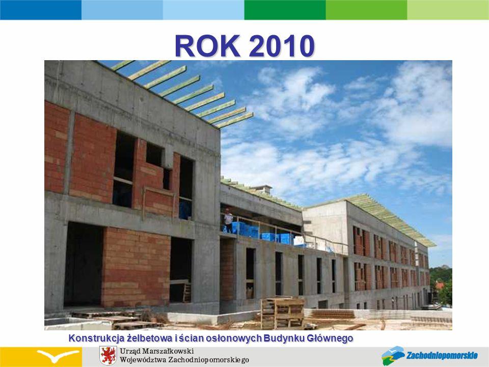 ROK 2010 Konstrukcja żelbetowa i ścian osłonowych Budynku Głównego