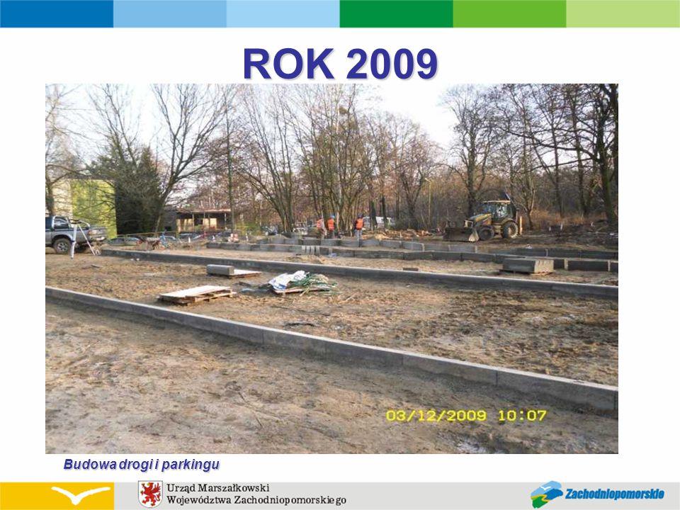 ROK 2009 Budowa drogi i parkingu