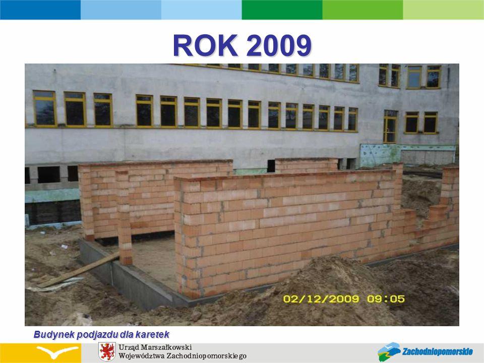 ROK 2009 Budynek podjazdu dla karetek