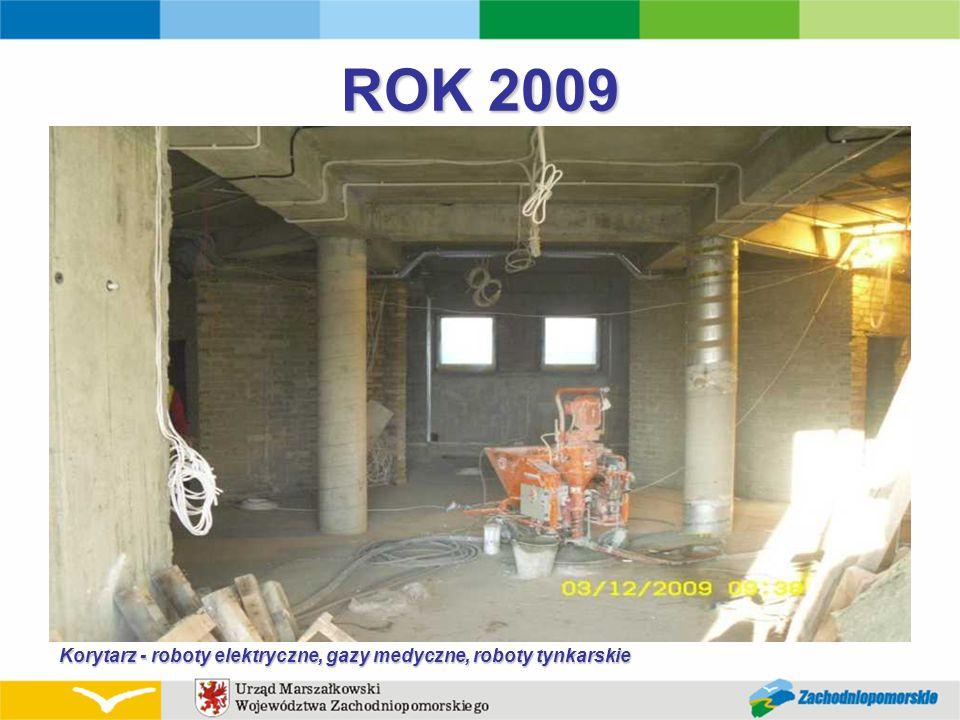 ROK 2009 Korytarz - roboty elektryczne, gazy medyczne, roboty tynkarskie
