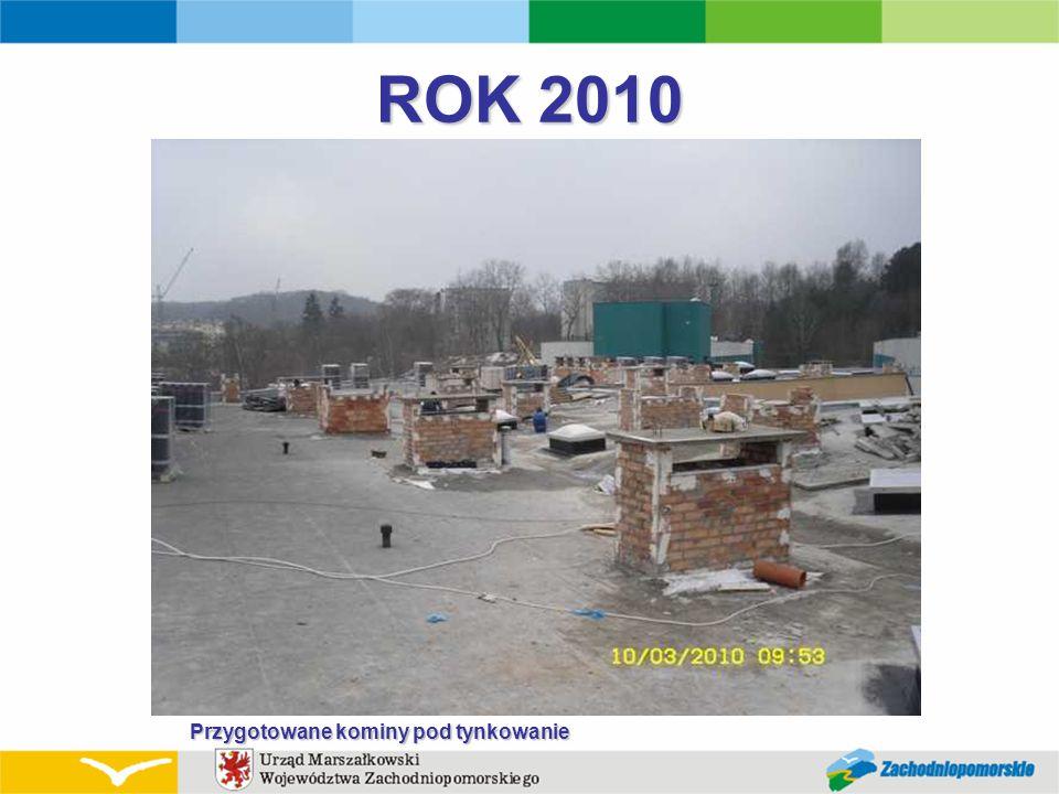 ROK 2010 Przygotowane kominy pod tynkowanie