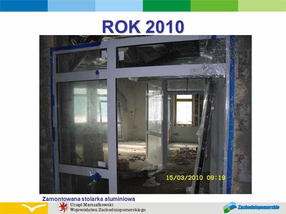 ROK 2010 Zamontowana stolarka aluminiowa