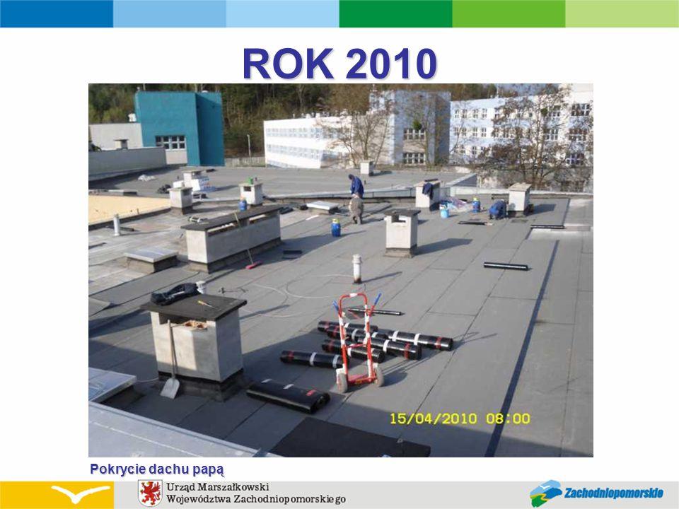 ROK 2010 Pokrycie dachu papą