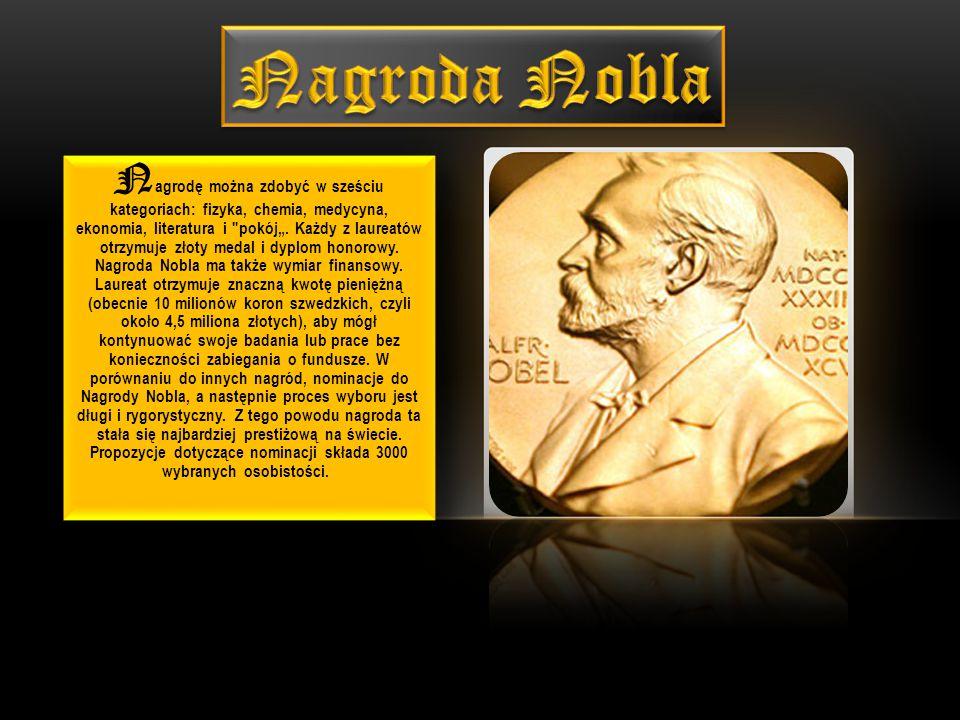 Nagrody Nobla są realizowane na bazie Fundacji Nobla.