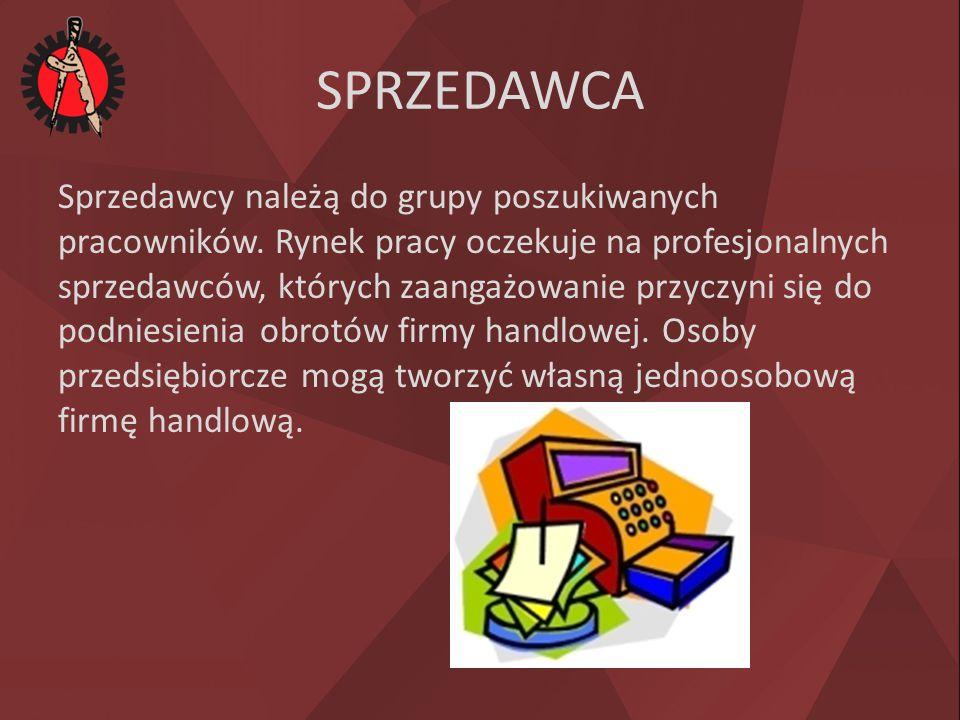 SPRZEDAWCA Sprzedawcy należą do grupy poszukiwanych pracowników.