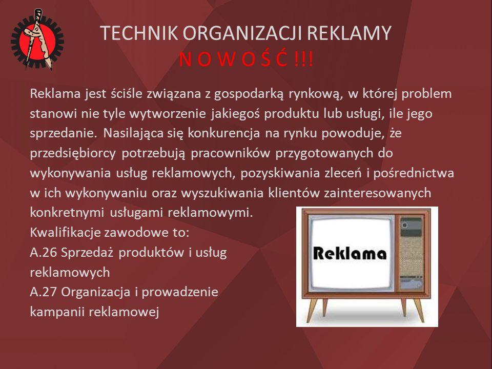 TECHNIK ORGANIZACJI REKLAMY N O W O Ś Ć !!.