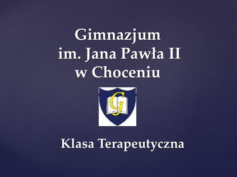 Gimnazjum im. Jana Pawła II w Choceniu Klasa Terapeutyczna