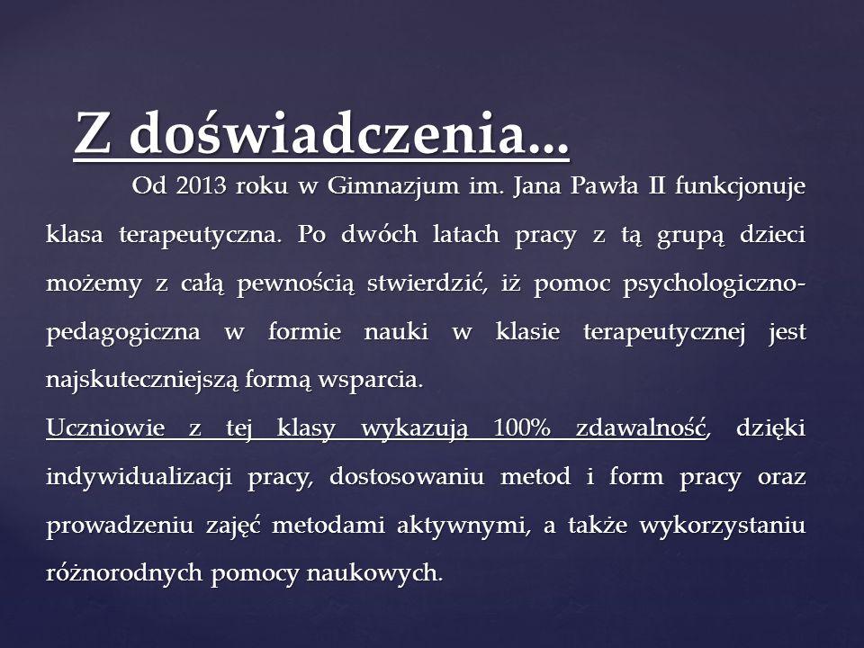 Od 2013 roku w Gimnazjum im. Jana Pawła II funkcjonuje klasa terapeutyczna.