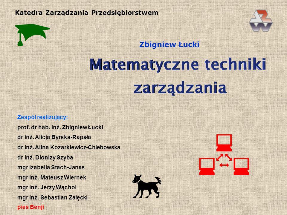 Zespół realizujący: prof.dr hab. inż. Zbigniew Łucki dr inż.