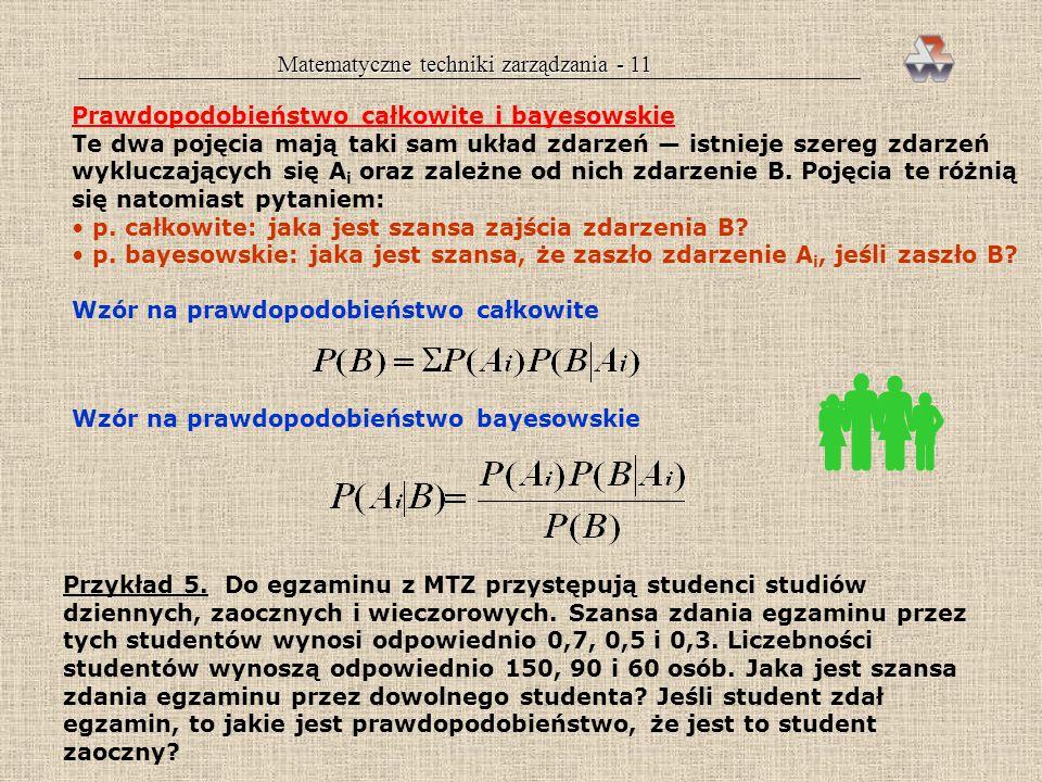 Matematyczne techniki zarządzania - 10 dwa zdarzenia niewykluczające się: P(AB) = P(A) + P(B)  P(AB) trzy zdarzenia niewykluczające się: P(ABC) =