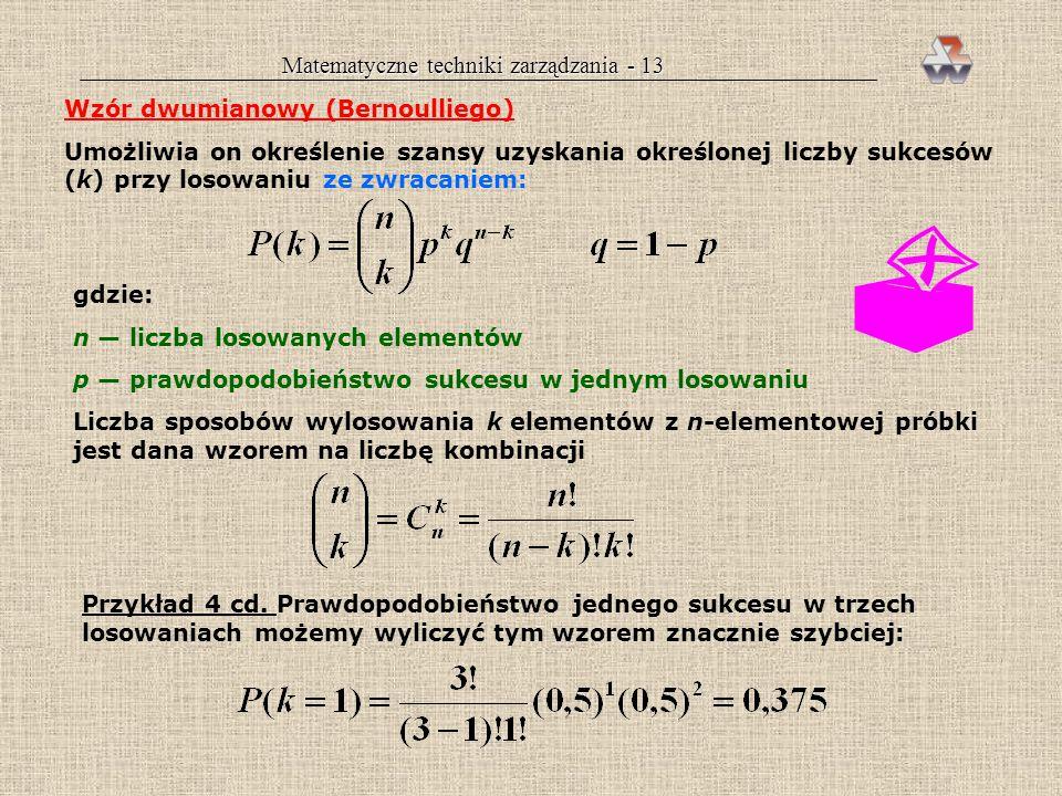 Matematyczne techniki zarządzania - 12 Definiujemy zdarzenia: A 1 — zdawanie egzaminu przez studenta studiów dziennych A 2 — zdawanie egzaminu przez s