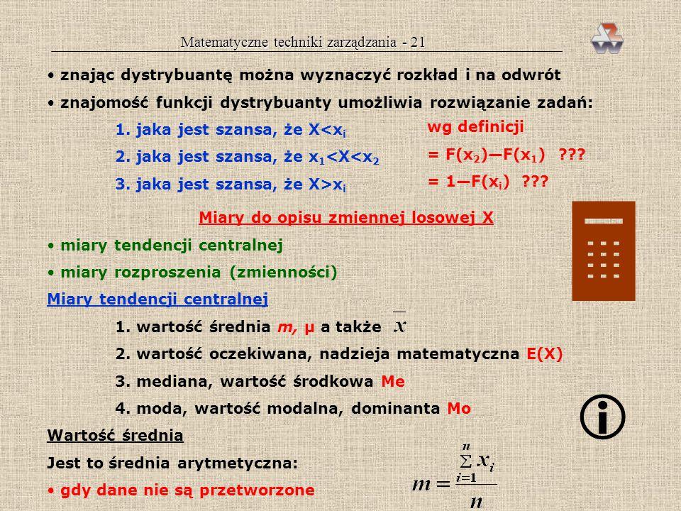 Matematyczne techniki zarządzania - 20 Zmienna skokowa — dystrybuanta Dystrybuanta jest to funkcja określająca prawdopodobieństwo, że zmienna losowa p