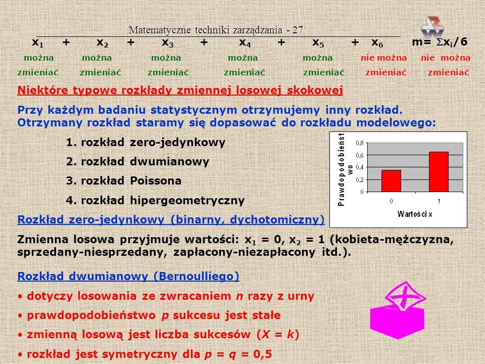 Matematyczne techniki zarządzania - 26 Współczynnik zmienności Jest to liczba określająca względną zmienność zmiennej. Dla przykładu 8 współczynnik W