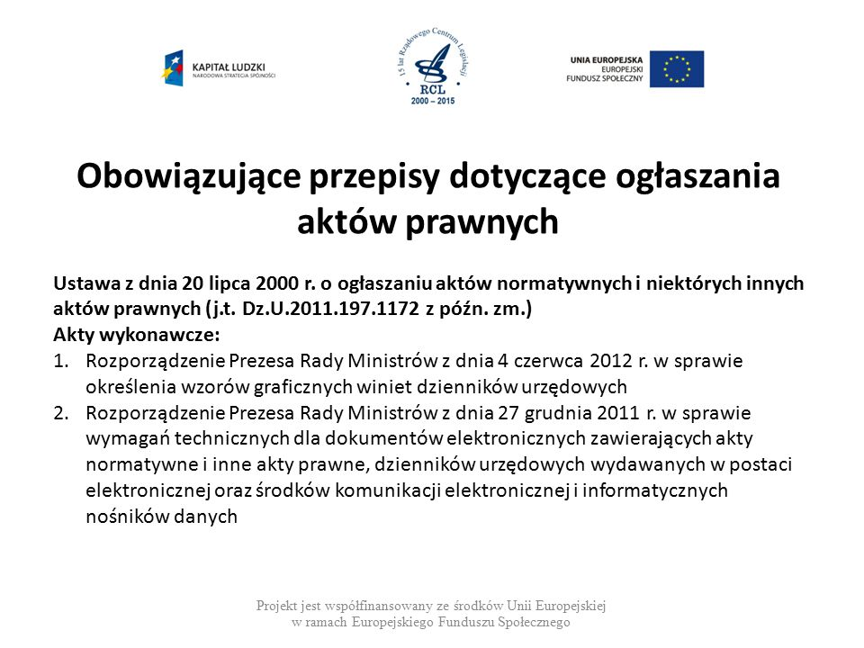 Projekt jest współfinansowany ze środków Unii Europejskiej w ramach Europejskiego Funduszu Społecznego Prostowanie błędów Oczywiste omyłki pisarskie – błędy dotyczące pisowni, ortografii, interpunkcji.