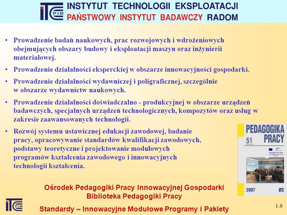 1.6 Prowadzenie badań naukowych, prac rozwojowych i wdrożeniowych obejmujących obszary budowy i eksploatacji maszyn oraz inżynierii materiałowej.