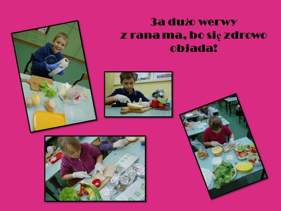 3a du ż o werwy z rana ma, bo si ę zdrowo objada!