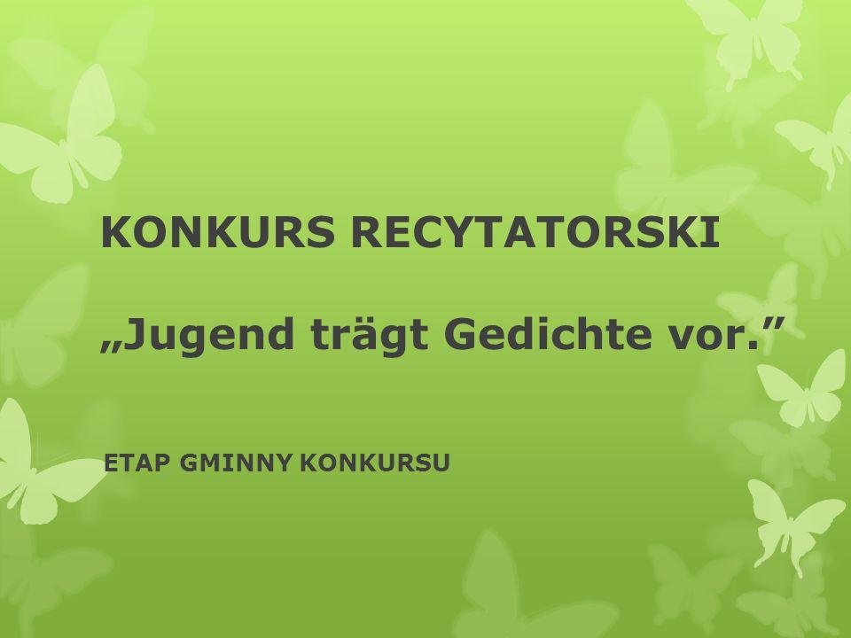 """KONKURS RECYTATORSKI """"Jugend trägt Gedichte vor."""" ETAP GMINNY KONKURSU"""