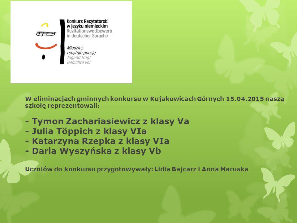 W eliminacjach gminnych konkursu w Kujakowicach Górnych 15.04.2015 naszą szkołę reprezentowali: - Tymon Zachariasiewicz z klasy Va - Julia Töppich z k