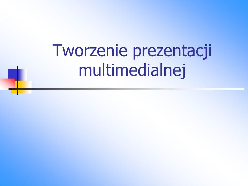 Tworzenie prezentacji multimedialnej