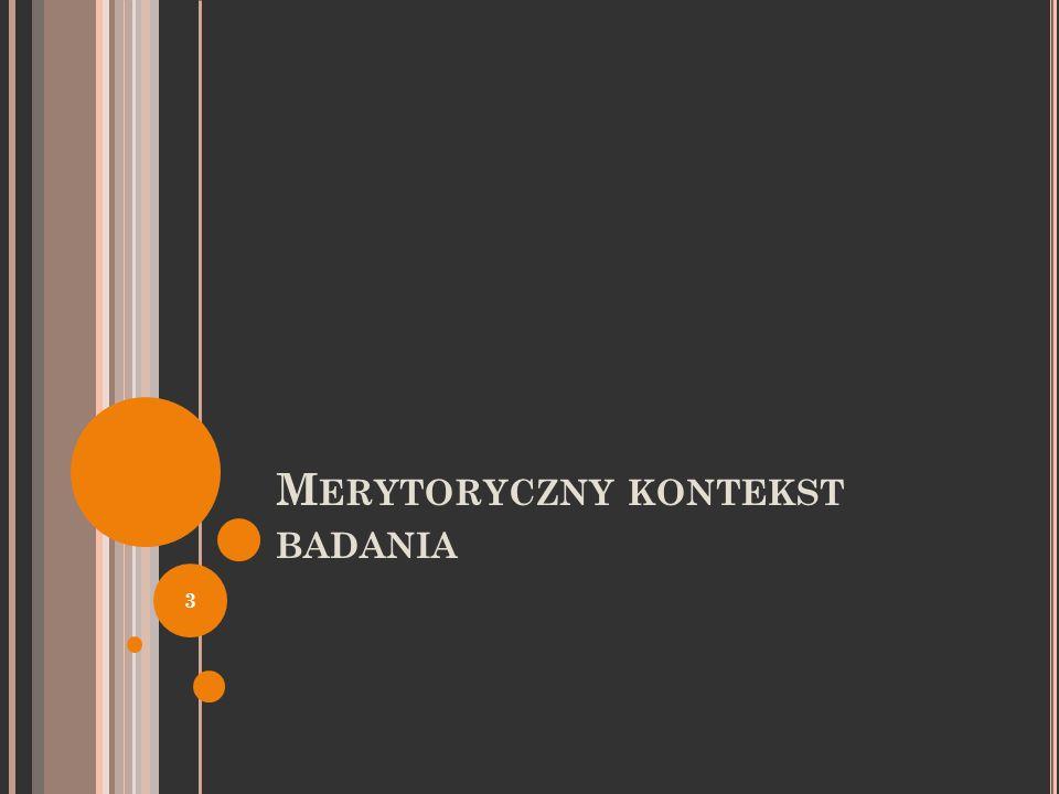 M ERYTORYCZNY KONTEKST BADANIA 3