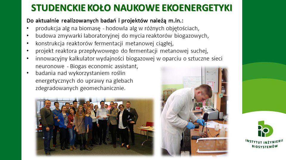 STUDENCKIE KOŁO NAUKOWE EKOENERGETYKI Do aktualnie realizowanych badań i projektów należą m.in.: produkcja alg na biomasę - hodowla alg w różnych obję