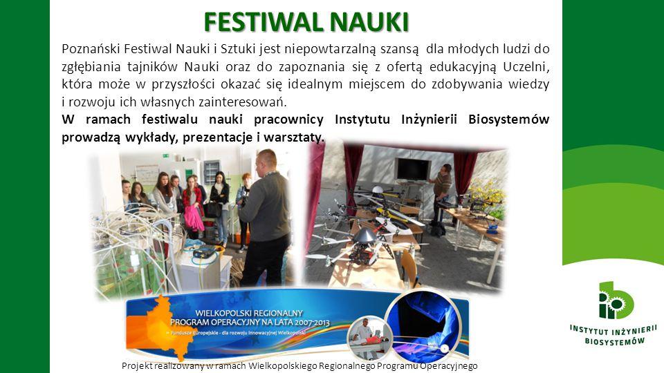 FESTIWAL NAUKI Poznański Festiwal Nauki i Sztuki jest niepowtarzalną szansą dla młodych ludzi do zgłębiania tajników Nauki oraz do zapoznania się z of
