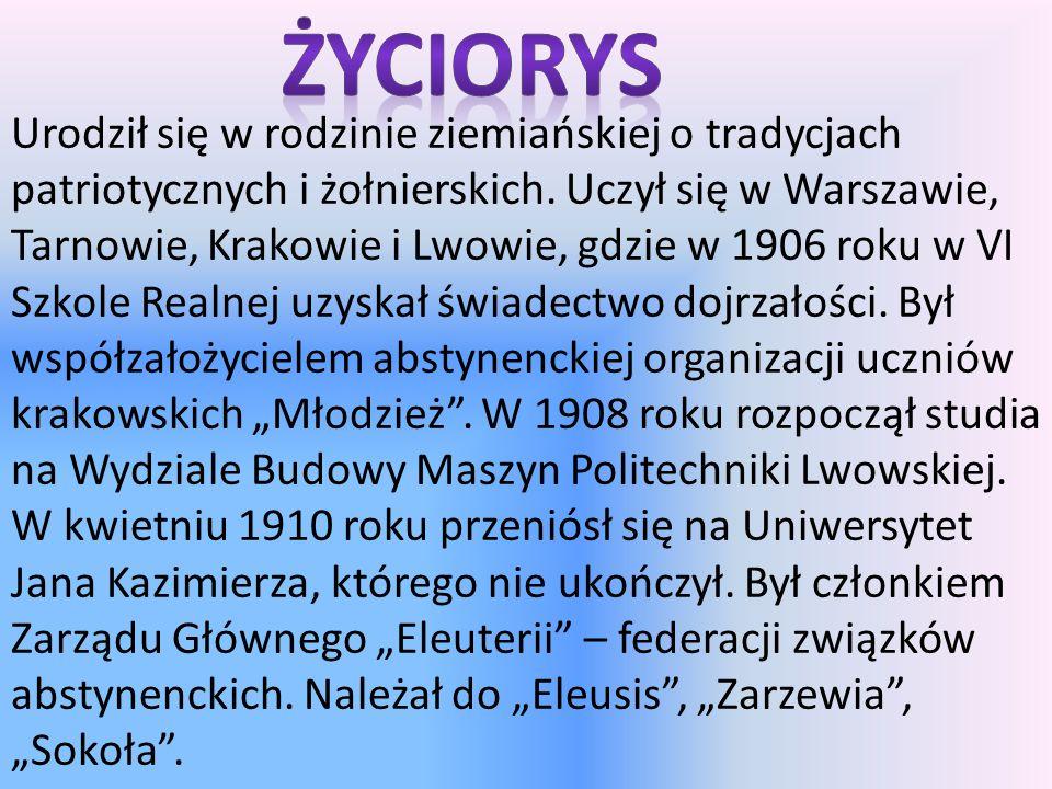 Urodził się w rodzinie ziemiańskiej o tradycjach patriotycznych i żołnierskich. Uczył się w Warszawie, Tarnowie, Krakowie i Lwowie, gdzie w 1906 roku