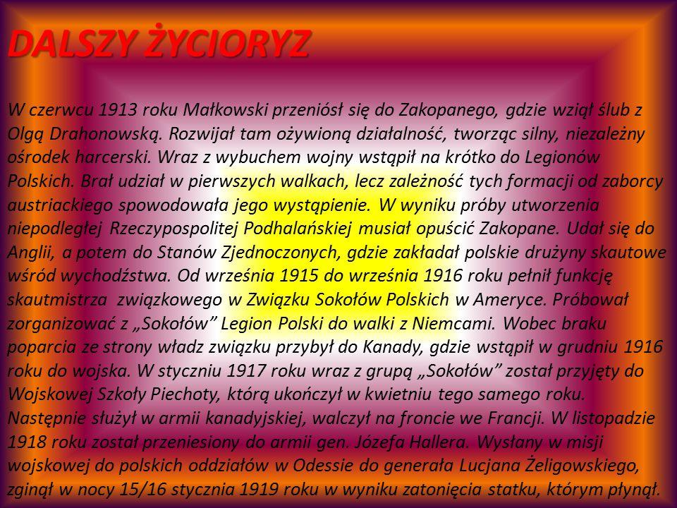 W czerwcu 1913 roku Małkowski przeniósł się do Zakopanego, gdzie wziął ślub z Olgą Drahonowską. Rozwijał tam ożywioną działalność, tworząc silny, niez