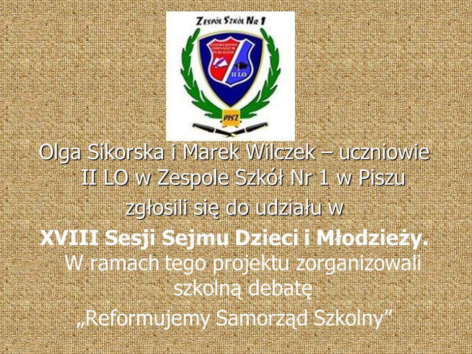 Olga Sikorska i Marek Wilczek – uczniowie II LO w Zespole Szkół Nr 1 w Piszu zgłosili się do udziału w XVIII Sesji Sejmu Dzieci i Młodzieży.