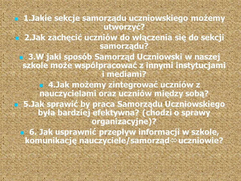 1.Jakie sekcje samorządu uczniowskiego możemy utworzyć.