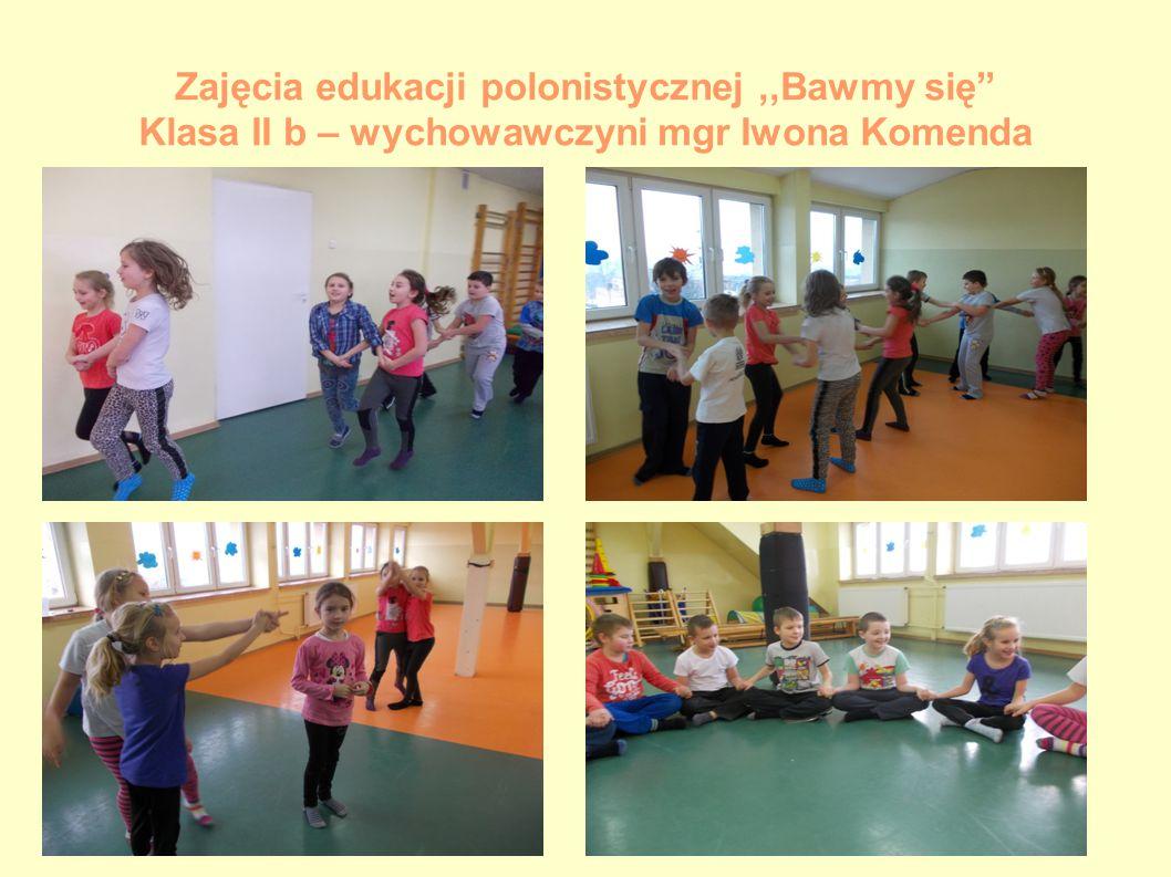 """Zajęcia edukacji polonistycznej,,Bawmy się"""" Klasa II b – wychowawczyni mgr Iwona Komenda"""