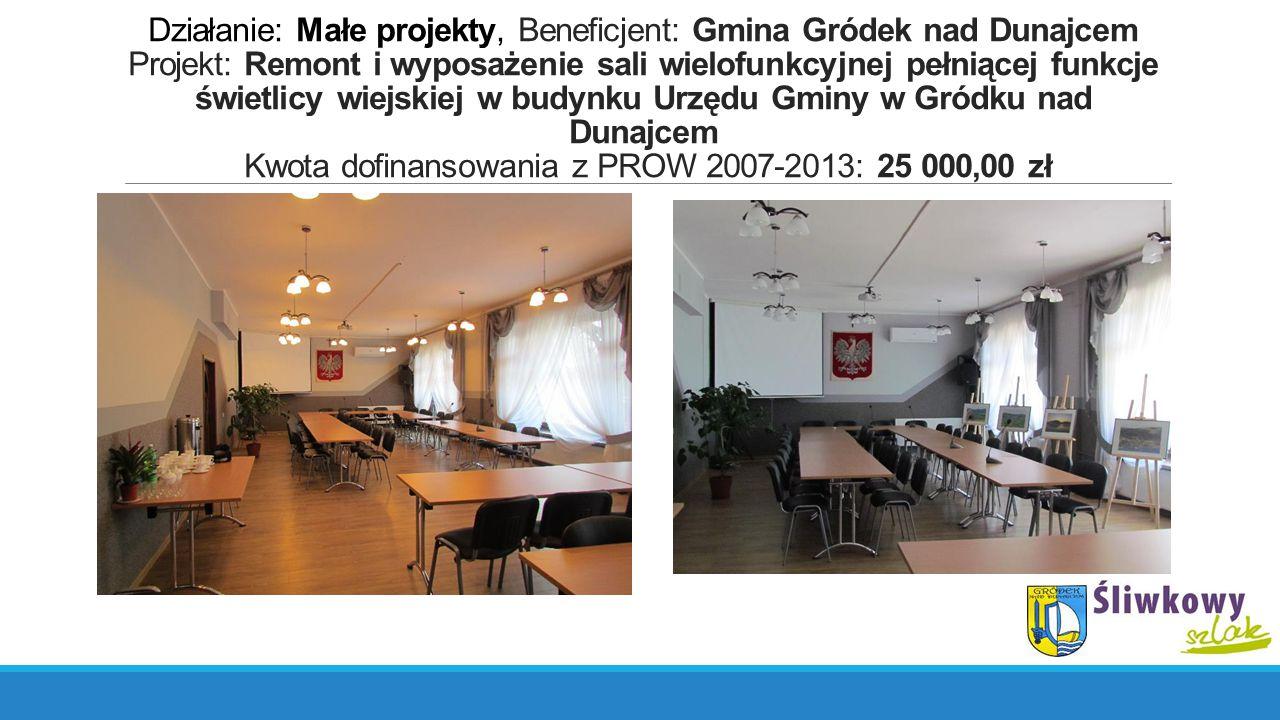 Działanie: Małe projekty, Beneficjent: Gmina Gródek nad Dunajcem Projekt: Remont i wyposażenie sali wielofunkcyjnej pełniącej funkcje świetlicy wiejsk