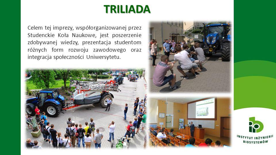 TRILIADA Celem tej imprezy, współorganizowanej przez Studenckie Koła Naukowe, jest poszerzenie zdobywanej wiedzy, prezentacja studentom różnych form r