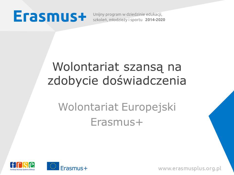 Wolontariat szansą na zdobycie doświadczenia Wolontariat Europejski Erasmus+