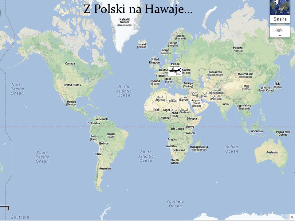 Z Polski na Hawaje…