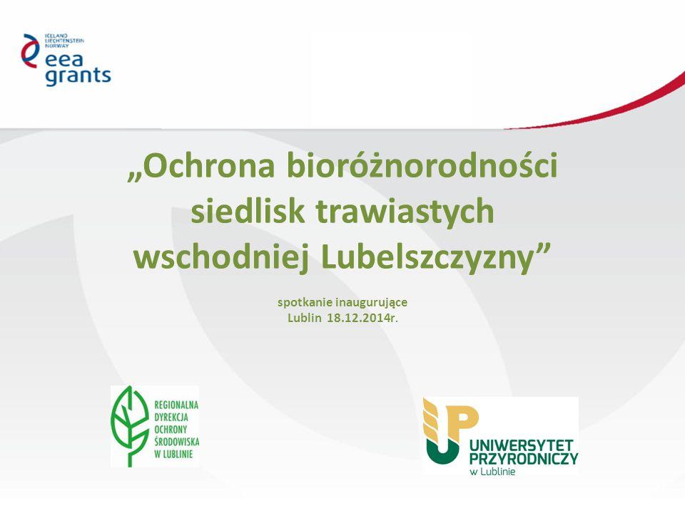 """""""Ochrona bioróżnorodności siedlisk trawiastych wschodniej Lubelszczyzny spotkanie inaugurujące Lublin 18.12.2014r."""