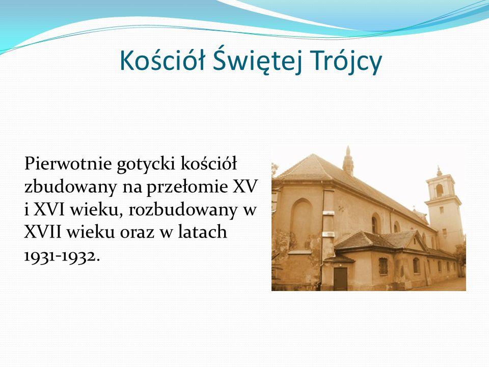 Kościół Świętej Trójcy Pierwotnie gotycki kościół zbudowany na przełomie XV i XVI wieku, rozbudowany w XVII wieku oraz w latach 1931-1932.