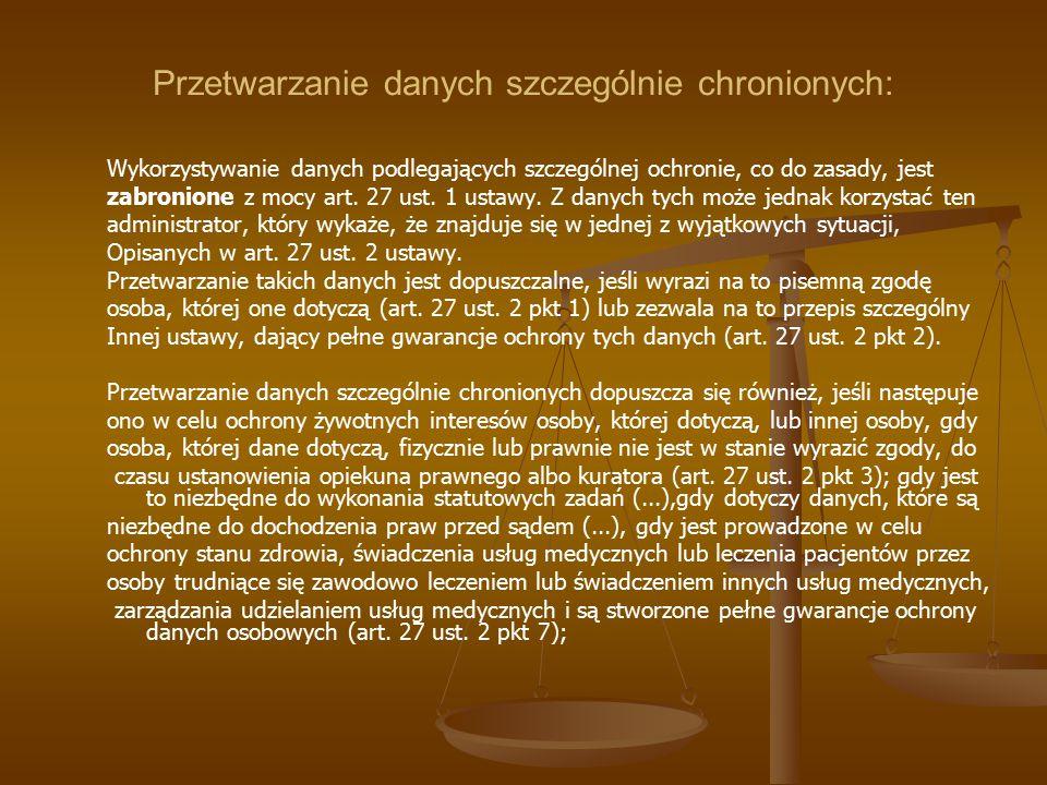 Przetwarzanie danych szczególnie chronionych: Wykorzystywanie danych podlegających szczególnej ochronie, co do zasady, jest zabronione z mocy art. 27