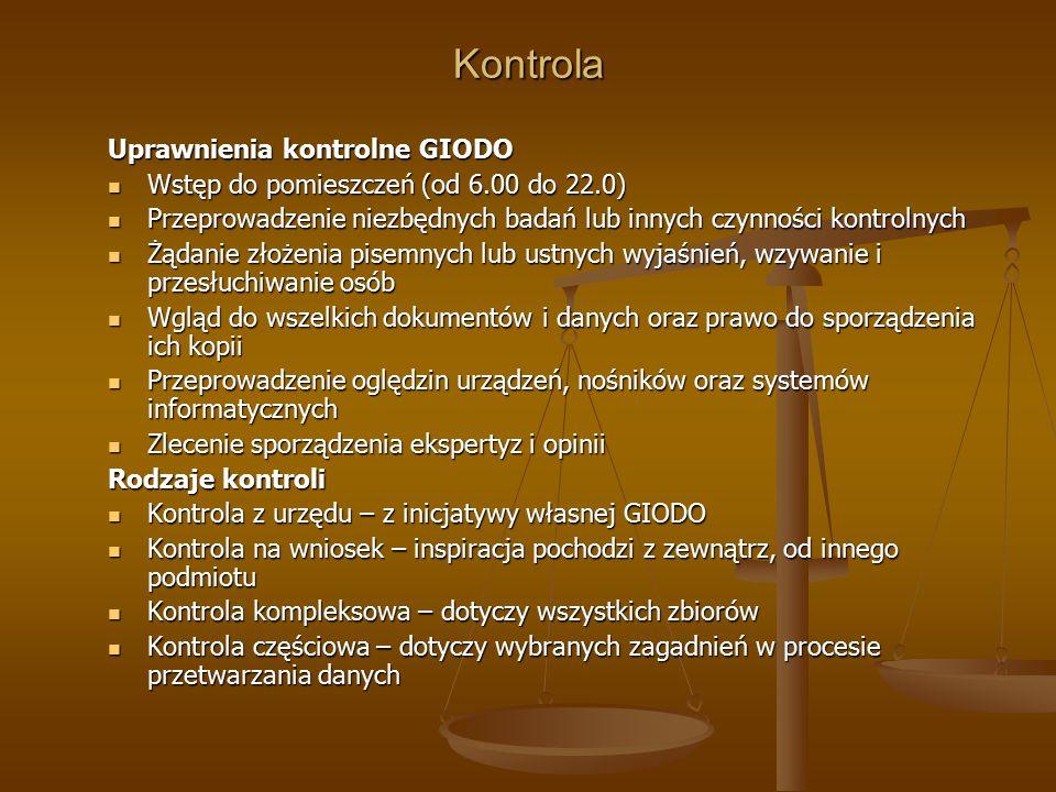 Kontrola Uprawnienia kontrolne GIODO Wstęp do pomieszczeń (od 6.00 do 22.0) Wstęp do pomieszczeń (od 6.00 do 22.0) Przeprowadzenie niezbędnych badań l