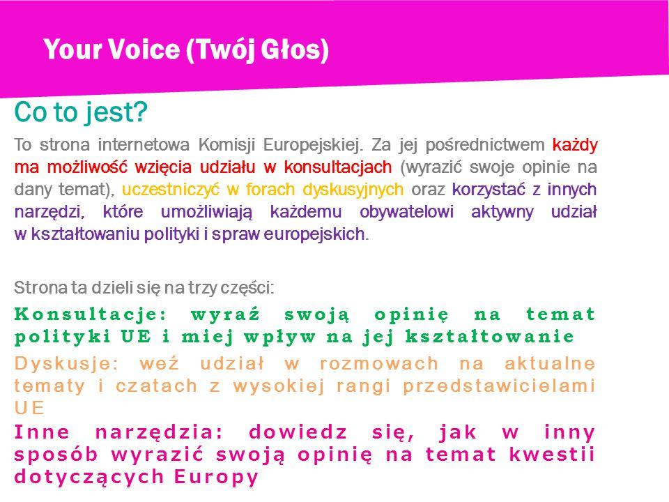 Your Voice (Twój Głos) Co to jest. To strona internetowa Komisji Europejskiej.