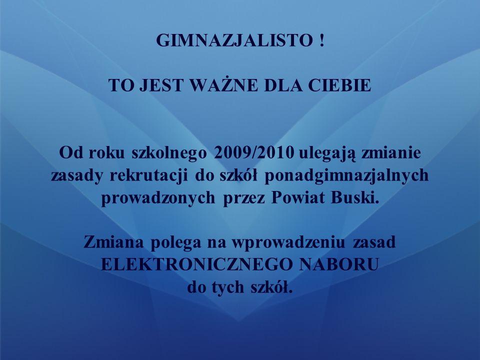 Informator dla kandydatów do klas pierwszych szkół ponadgimnazjalnych Busko – Zdrój, marzec 2009 r.