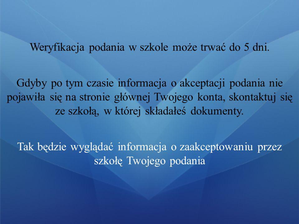 UWAGA: Po zweryfikowaniu podania w szkole pierwszego wyboru, możliwość zmiany kolejności wyboru oddziałów w Internecie zostanie zablokowana przez System.