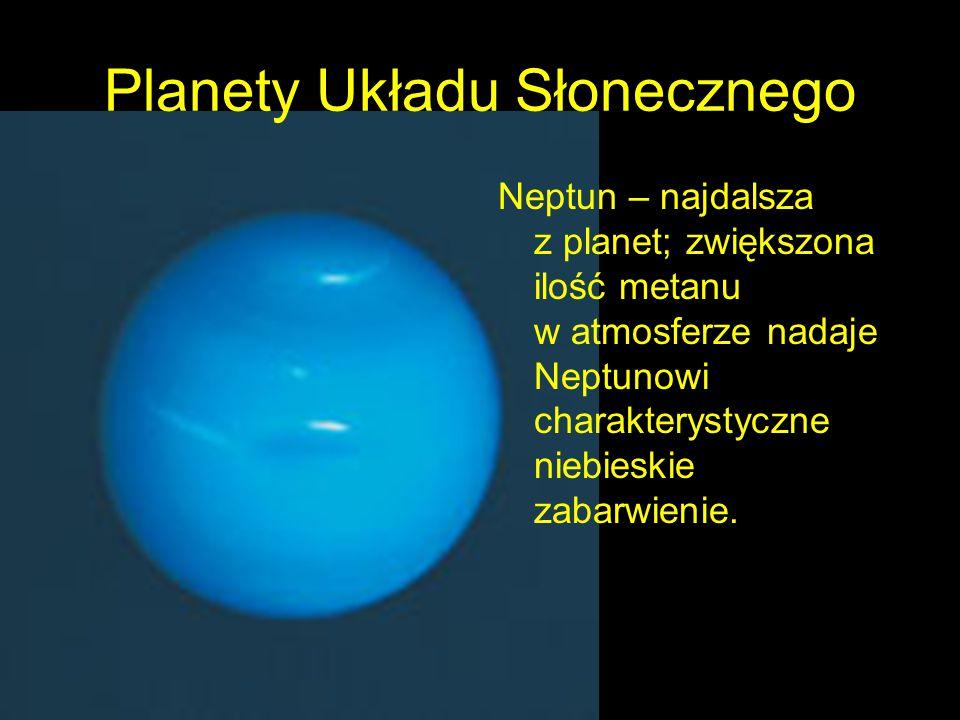 Planety Układu Słonecznego Neptun – najdalsza z planet; zwiększona ilość metanu w atmosferze nadaje Neptunowi charakterystyczne niebieskie zabarwienie.